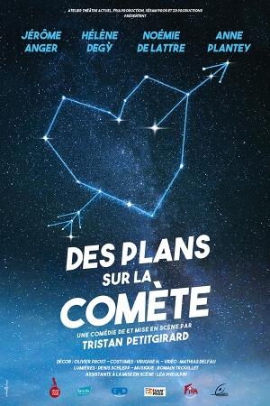 Des Plans sur la comète – 5 au 28 Juillet – Festival Avignon-