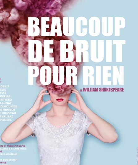Beaucoup de bruit pour Rien – Théâtre du roi René – 20h30 Avignon