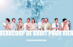 , Beaucoup de Bruit Pour Rien – Théâtre du Roi René – Avignon – 20H30