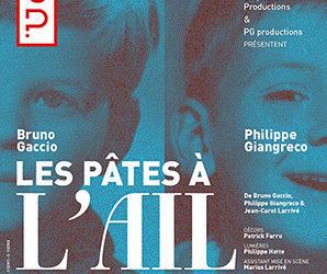 Les Pâtes à l'Ail -La scène Parisienne – Jusqu'au 30 Décembre 2019
