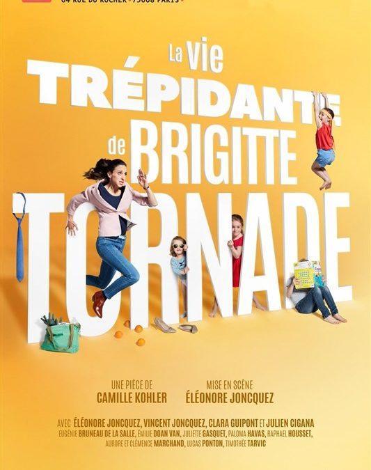La vie trépidente de Brigitte Tornade – Théâtre Tristan Bernard – jusqu'au 4 janvier 2020