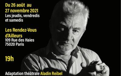La Chienne de ma vie – de Claude Duneton , avec Aladin Reibel du 26 août au 27 novembre – Les rendez vous d'ailleurs