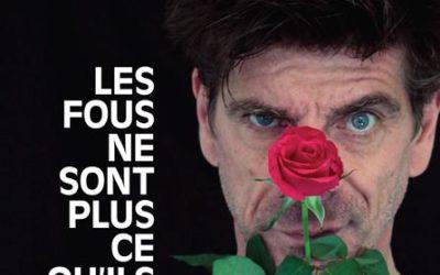 Les fous ne sont plus ce qu'ils étaient – Elliot Jenicot – Selection Off Avignon – La Luna – 13h40